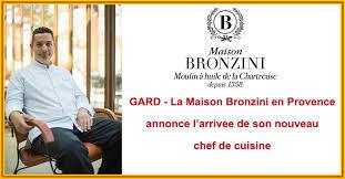 annonce chef de cuisine actualités gard la maison bronzini en provence annonce l arrivée