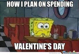 I Hate Valentines Day Meme - 18 anti valentine s day memes that get it right memes