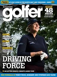 Lamb And Flag Southmoor Northern Golfer Magazine 44 June 2016 By Offstone Publishing
