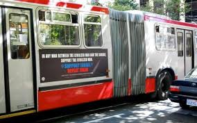 Political Ads Banned From San Francisco Buses Trains Yes This Ad Is Offensive But Free Speech Rides Transit