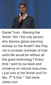 Daniel Tosh Meme - daniel tosh blaming the amish am i the only person who blames