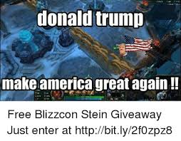 Make Memes For Free - donald trump make america great again free blizzcon stein giveaway