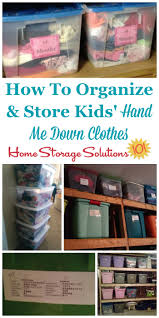 hand me down kids clothes storage ideas u0026 organizing tips