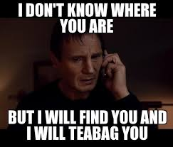 Tea Bag Meme - liam neeson donates i don t know where you are but i will find