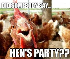 Hen Meme - funny pics of hens hen party memes quickmeme gras sicpas