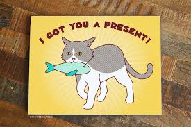 Cat Birthday Cards I Got You A Present Funny Cat Birthday Card Tiny Bee Cards