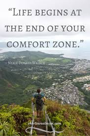 Life Begins Outside Of Your Comfort Zone Travel Quotes U201clife Begins At The End Of Your Comfort Zone