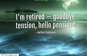 goodbye tension hello pension i m retired goodbye tension hello pension elsoar