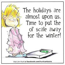 the holidays are almost upon us time to put the ol scale away