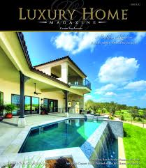 luxury home magazine of san antonio issue 3 2 cover photography by