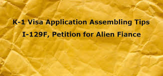 k 1 visa application assembling tips i 129f petition for alien