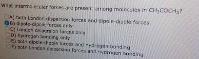 what intermolecular forces are present among molec chegg com