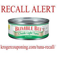bumble bee chunk light tuna recall alert bumble bee chunk light tuna please read kroger