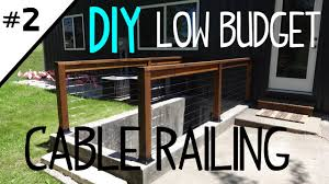 Building A Banister Railing Build A Low Cost Cable Railing Part 2 Of 2 Youtube
