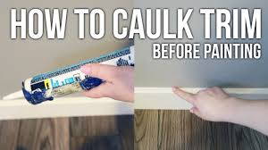 tip tuesday how to caulk trim before painting youtube