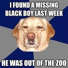 Dog With Glasses Meme - racist dog memes quickmeme
