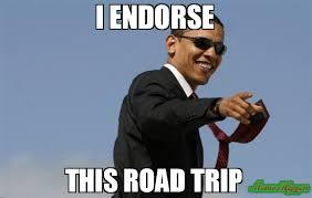 Trip Meme - i endorse this road trip meme cool obama 83524 page 62 memeshappen