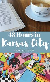 Kansas slow travel images 48 hours in kansas city my weekend kansas city itinerary png