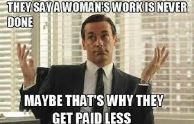 Sexist Meme - 10 sexist memes we should probably stop usingsexist don draper memes