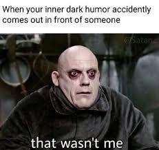 Meme Image - best 25 dark memes ideas on pinterest dark humor meme dark