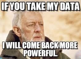 You Take That Back Meme - if you take my data obi wan kenobi meme on memegen