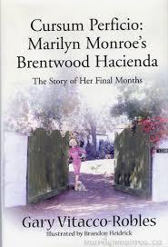 Monroe S House Cursum Perficio Marilyn Monroe U0027s Brentwood Hacienda By Gary