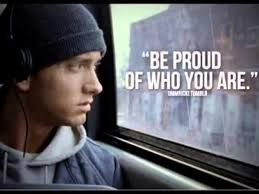 eminem 8 mile be proud of who you are ideas