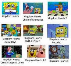 Kingdom Hearts Memes - other kingdom hearts series as represented by spongebob