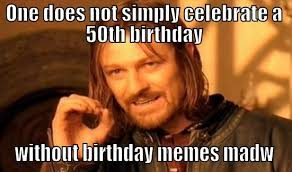 Funny 50th Birthday Memes - funny 50th birthday memes th best of the funny meme