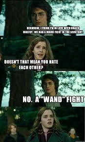 Draco Memes - hermione i think i m in love with draco malfoy we had a wand fight