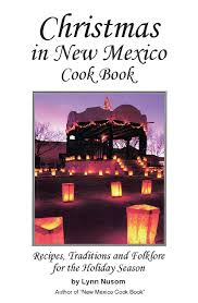 in new mexico recipes traditions and folklore for the