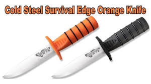cold steel kitchen knives cold steel survival edge orange knife survival reality youtube