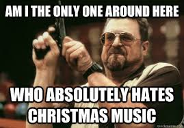 Christmas Music Meme - trendy design christmas music meme am i the only one around here who