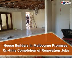 house builders in melbourne promises on time completion of