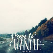 prone to wander Lord I feel it Letters & Words