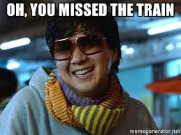 Oh You Meme Generator - oh you missed the train mr chow did you die meme generator
