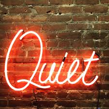 quiet ready made neon sign