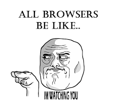 Watching You Meme - incognito mode busted 4 myths about private browsing how to