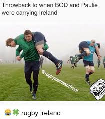 Ireland Memes - throwback to when bod and paulie were carrying ireland memes