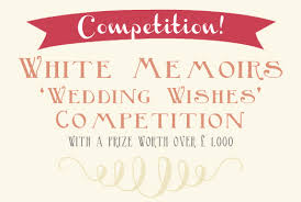 Wedding Wishes Logo White Memoirs Wedding Wishes Competition With A Prize Worth Over