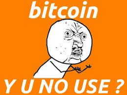 Meme Y U No - bitcoins in vegas meme y u no use