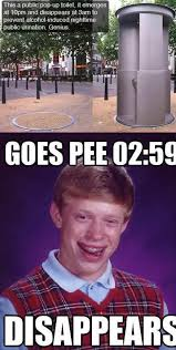 Badluck Brian Meme - bad luck brian meme uses the public pop up toilet at 2 am