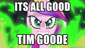 My Little Pony Meme Generator - its all good tim goode evil my little pony meme generator