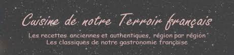 cuisine des terroirs recettes cuisine de notre terroir français gastronomie et recettes