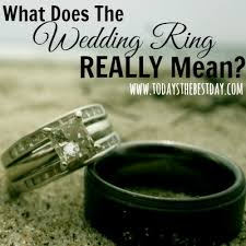 wedding ring meaning what does the wedding ring really today s the best day