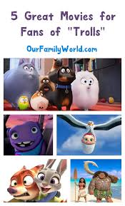 5 more great family movies like trolls 2016 ourfamilyworld