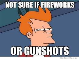 Fireworks Meme - living in the ghetto on the 4th of july meme weknowmemes