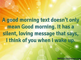 Love Text Quotes by A Good Morning Text Doesn U0027t Only Good Morning Sms Quotes Image
