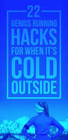 22 genius running hacks for when it u0027s cold af outside