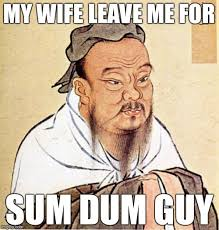 Chinese Guy Meme - my wife leave me for sum dum guy meme